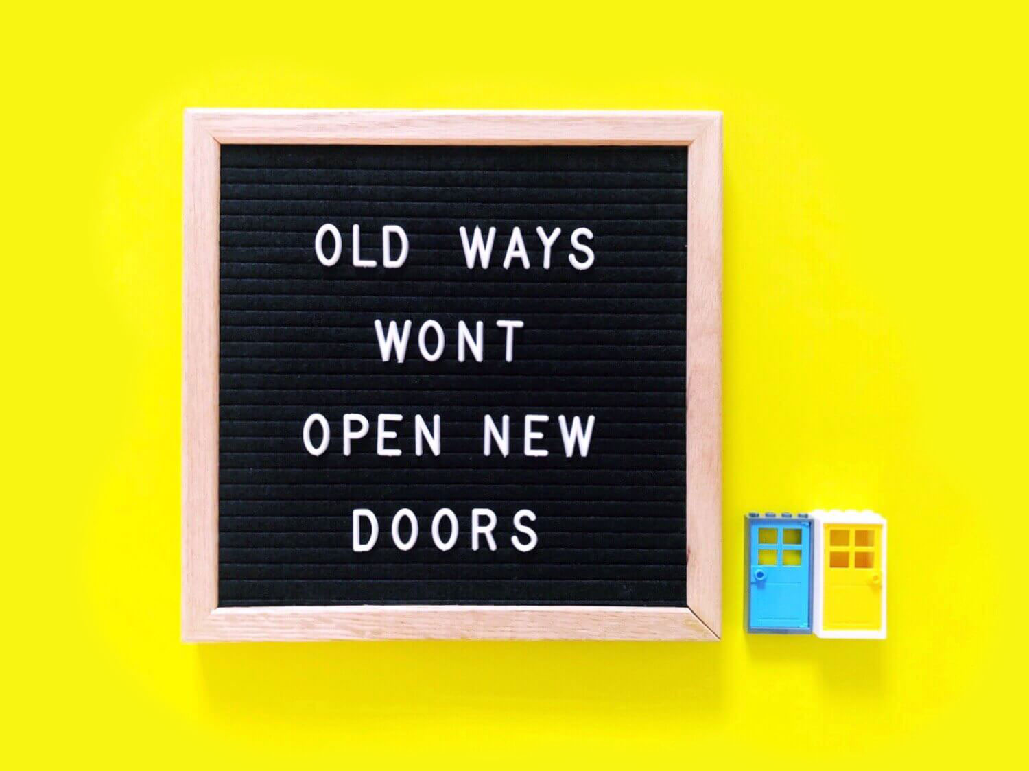 old-ways-wont-open-new-doors